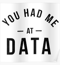 You had me at data Poster