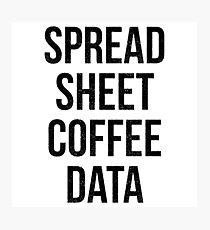 Spreadsheet Coffee Data Photographic Print