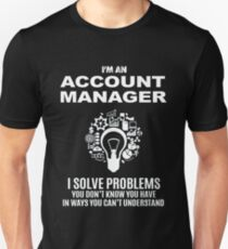 ACCOUNT MANAGER - SOLVE PROBLEMS WHITE Unisex T-Shirt