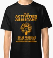 ACTIVITIES ASSISTANT Classic T-Shirt