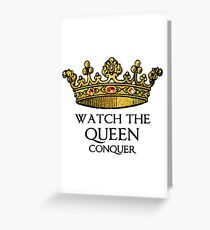 Watch the QUEEN Conquer (Crowing Glory Ver2) Greeting Card