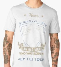 Never Underestimate an Old Man who was Born in September T-shirt Men's Premium T-Shirt