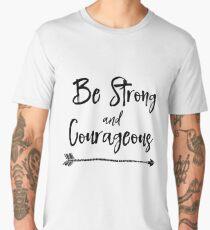 Be Strong & Courageous Men's Premium T-Shirt