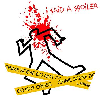 I said a Spoiler (funny crime scene) by Beatrizxe