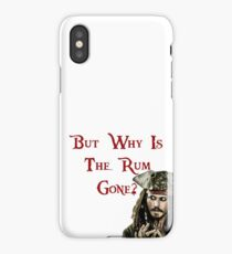 But why is the Rum Gone? iPhone Case/Skin