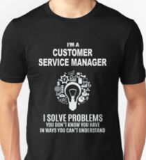 CUSTOMER SERVICE MANAGER - SOLVE PROBLEMS WHITE Unisex T-Shirt