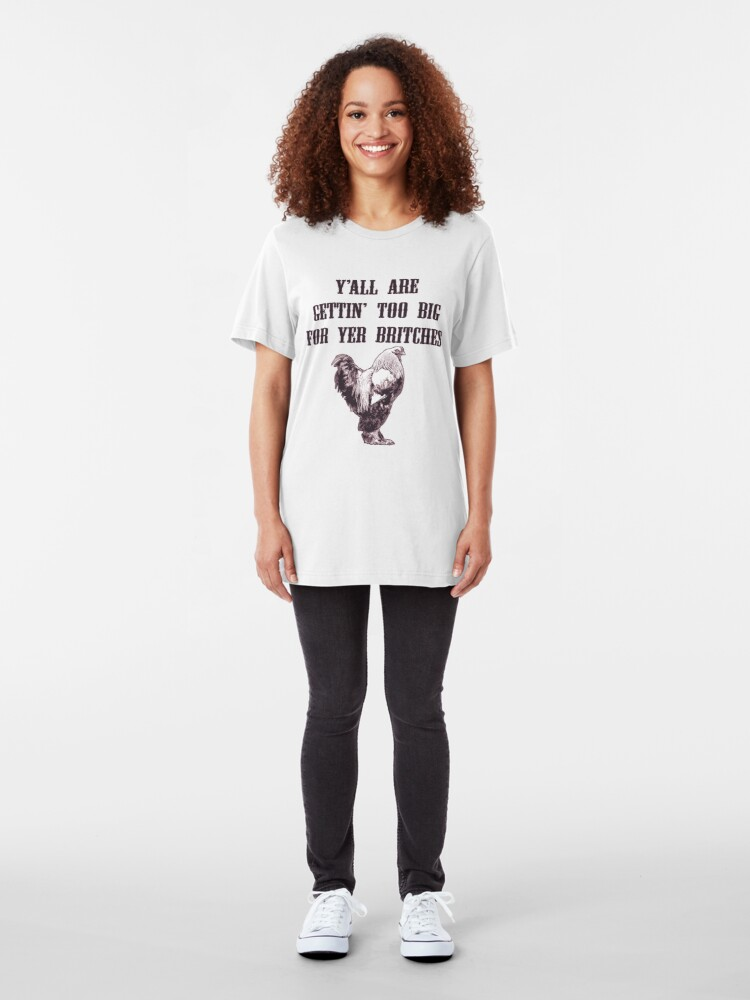 Alternate view of Southern Sayings - Too Big For Your Britches Slim Fit T-Shirt