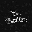 Be Better by Christina McEwen