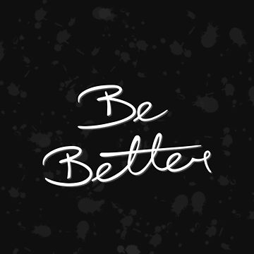 Be Better by christychik