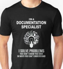 DOCUMENTATION SPECIALIST - SOLVE PROBLEMS WHITE Unisex T-Shirt