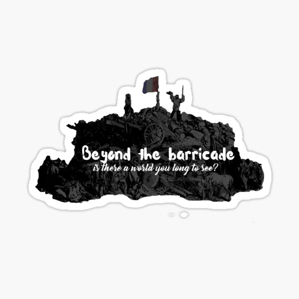 Beyond the Barricade - Les Miserables Sticker