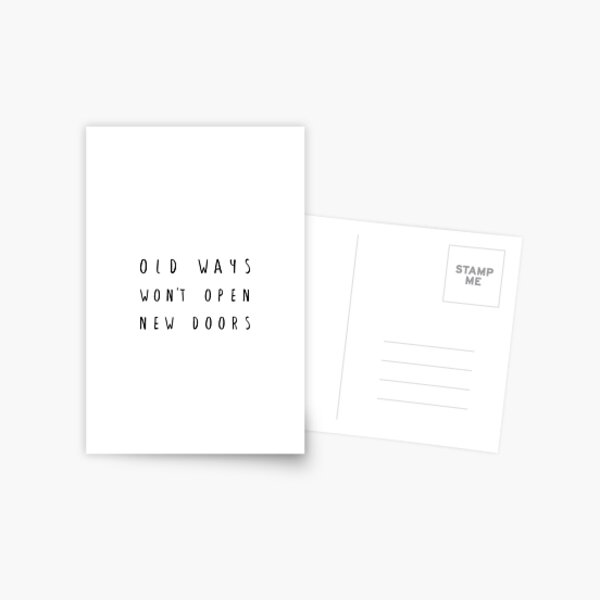 Old Ways Won't Open New Doors - Motivational Black Text Typography On White - Inspirational Quote Design  Postcard