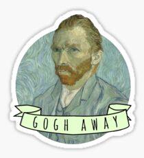 """Gogh Away"" (Vincent Van Gogh) Sticker"