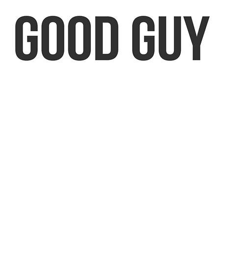 good guy quote