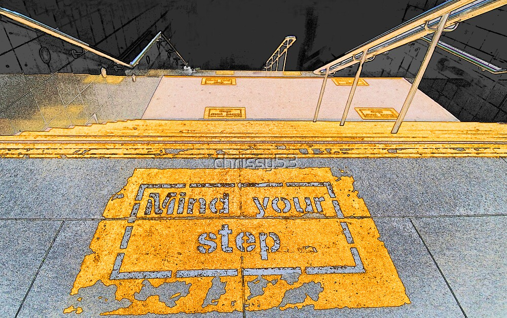 Mind Your Step by chrissy53