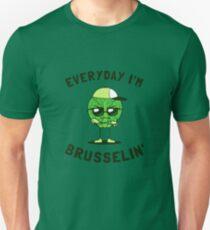 Everyday I'm Brusselin' Unisex T-Shirt