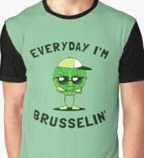 Everyday I'm Brusselin' Graphic T-Shirt