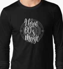 I Love 60's Music - Cool Sixtiess Lover Vintage Style Typography Design Long Sleeve T-Shirt