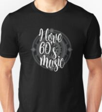 I Love 60's Music - Cool Sixtiess Lover Vintage Style Typography Design Unisex T-Shirt