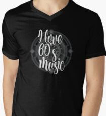 I Love 60's Music - Cool Sixtiess Lover Vintage Style Typography Design Men's V-Neck T-Shirt