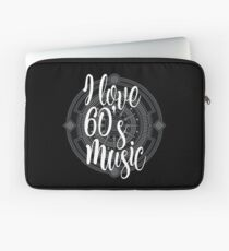 I Love 60's Music - Cool Sixtiess Lover Vintage Style Typography Design Laptop Sleeve