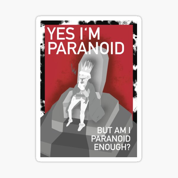 The Paranoid King Sticker