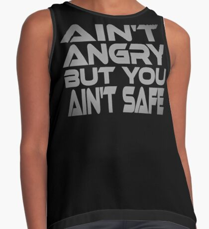 Ain't Angry But You Ain't Safe Contrast Tank