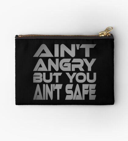 Ain't Angry But You Ain't Safe Studio Pouch