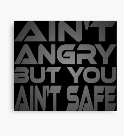 Ain't Angry But You Ain't Safe Canvas Print