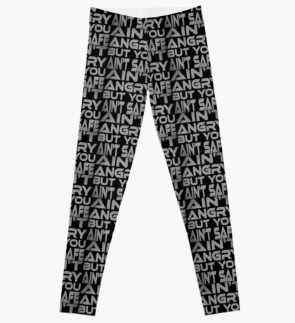 Ain't Angry But You Ain't Safe Leggings