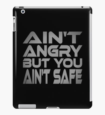 Ain't Angry But You Ain't Safe iPad Case/Skin