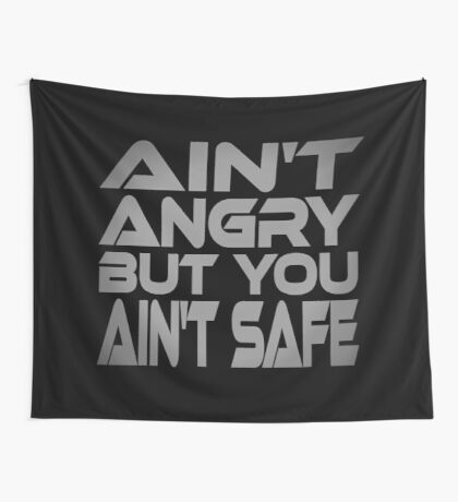 Ain't Angry But You Ain't Safe Wall Tapestry