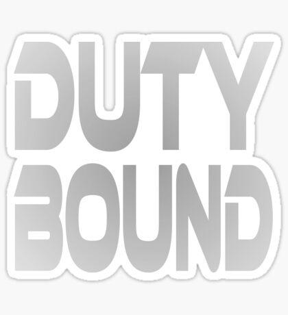 Duty Bound Sticker