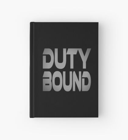 Duty Bound Hardcover Journal