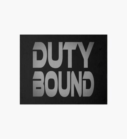 Duty Bound Art Board