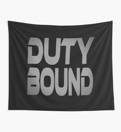 Duty Bound Wall Tapestry