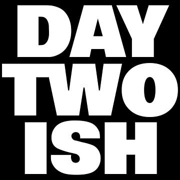 Day Two Ish (Day One Ish Parody) by SmarkOutMoment