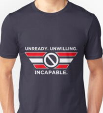 Unready, Unwilling, Incapable (American Alpha parody) Unisex T-Shirt
