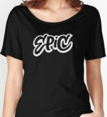 EPIC Lettering - Graffiti Style on Black Women's Relaxed Fit T-Shirt