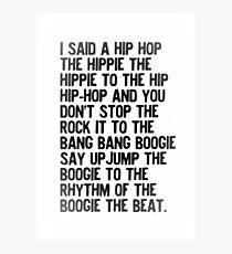 I Said A Hip Hop... Photographic Print