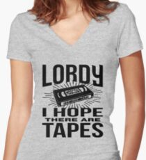 Lordy I hope there are Peeotus tapes Women's Fitted V-Neck T-Shirt