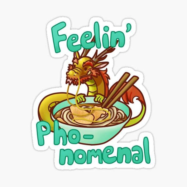 Feelin' Pho-nomenal! Sticker