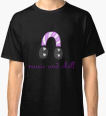 Music and Chill Classic T-Shirt