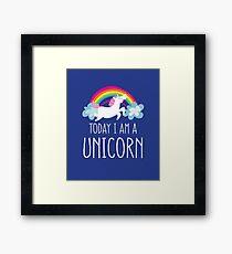 Today I am a Unicorn Framed Print