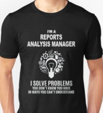 REPORTS ANALYSIS MANAGER - SOLVE PROBLEMS WHITE Unisex T-Shirt
