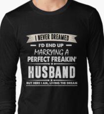 I Never I'd End Up Marrying a Perfect Freakin' Husband Shirt T-Shirt