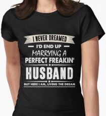 I Never I'd End Up Marrying a Perfect Freakin' Husband Shirt Women's Fitted T-Shirt