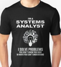 SYSTEMS ANALYST - SOLVE PROBLEMS WHITE Unisex T-Shirt