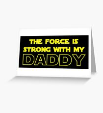 Daddy Force Greeting Card