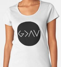 God Is Greater Than the Highs and Lows Women's Premium T-Shirt